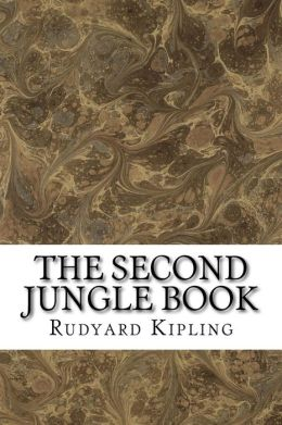 The Second Jungle Book: (Rudyard Kipling Classics Collection)