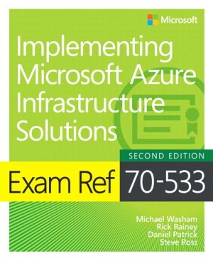 Book Exam Ref 70-533 Implementing Microsoft Azure Infrastructure Solutions
