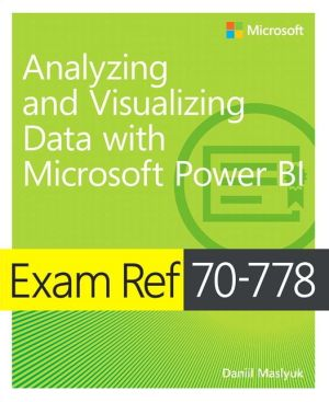 Book Exam Ref 70-778 Analyzing and Visualizing Data by Using Microsoft Power BI