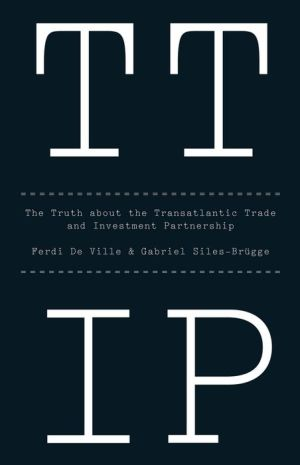 TTIP: The Truth about the Transatlantic Trade and Investment Partnership