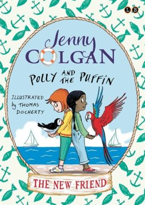 Polly and the Puffin: The New Friend: Book 3