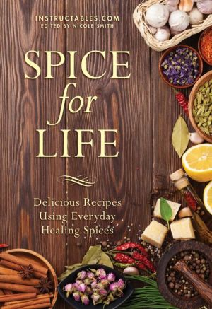 The Spice for Life: Delicious and Energizing Recipes that Add Flavor to Your Meals and Improve your Well-Being