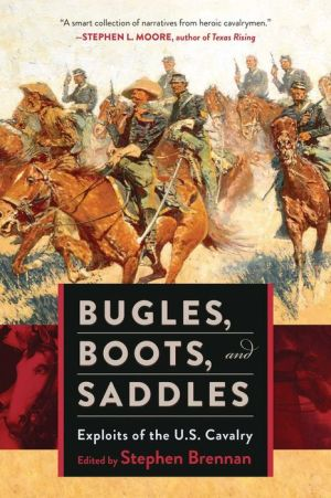 Bugles, Boots, and Saddles: Exploits of the US Cavalry