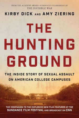 The Hunting Ground: The Inside Story of Sexual Assault on American College Campuses