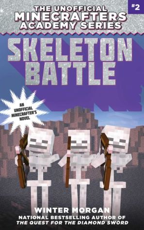 Skeleton Battle: The Unofficial Minecrafters Academy Series, Book Two