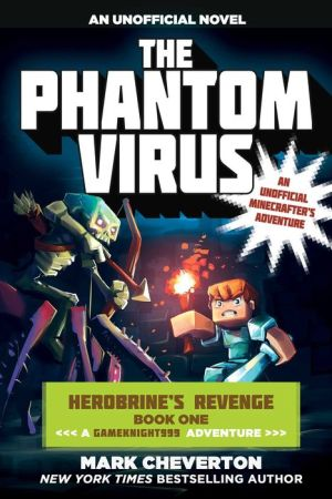The Phantom Virus: Herobrine's Revenge Book One (A Gameknight999 Adventure): An Unofficial Minecrafter's Adventure