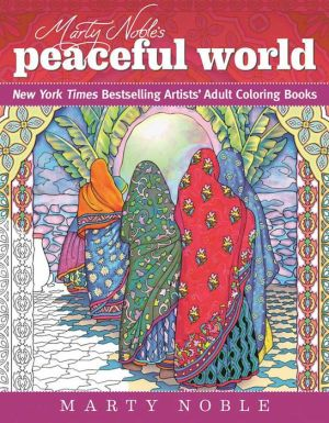 Marty Noble's Peaceful World: Coloring for Everyone