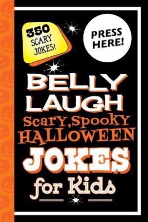 Belly Laugh Scary, Spooky Halloween Jokes for Kids: 350 Scary Jokes!