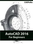 Book Cover Image. Title: AutoCAD 2016 For Beginners, Author: CADFolks