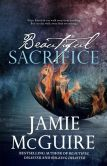 Book Cover Image. Title: Beautiful Sacrifice:  A Novel, Author: Jamie McGuire