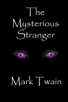 The Mysterious Stranger, Mark Twain - Essay