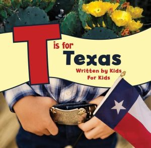 T is for Texas: Written by Kids for Kids|Paperback