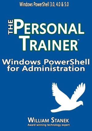 Windows PowerShell for Administration: The Personal Trainer