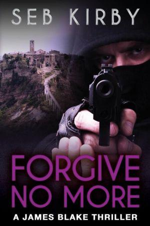 FORGIVE NO MORE (UK Edition) (James Blake Book 3)