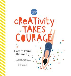 Creativity Takes Courage: Dare to Think Differently