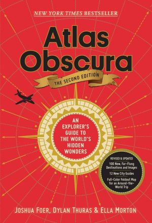 BOOK | Atlas Obscura, 2nd Edition: An Explorer's Guide to the World's Hidden Wonders