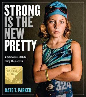 Book Strong Is the New Pretty: A Celebration of Girls Being Themselves