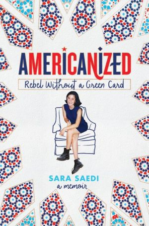 Free ebook download Americanized: Rebel Without a Green Card  by Sara Saedi  in English