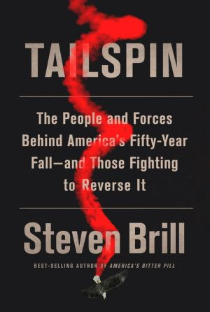 Book Tailspin: The People and Forces Behind America's Fifty-Year Fall--and Those Fighting to Reverse It