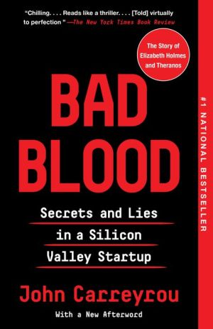 Book Bad Blood: Secrets and Lies in a Silicon Valley Startup
