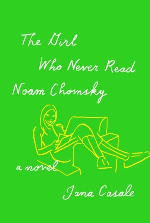 The Girl Who Never Read Noam Chomsky: A novel