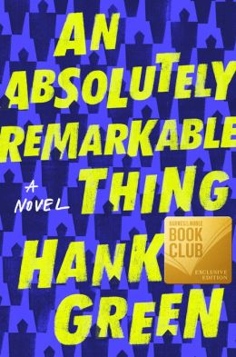BOOK | An Absolutely Remarkable Thing (The Barnes & Noble Book Club Edition)