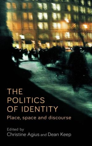 The politics of identity: Place, space and discourse