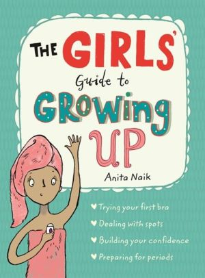 The Girls' Guide to Growing Up