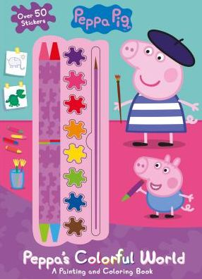 Peppa Pig Peppa's Colorful World: A Painting and Coloring Book