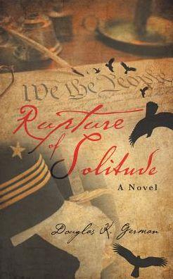 Rupture of Solitude: A Novel