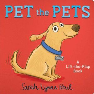 Pet the Pets: A Lift-the-Flap Book