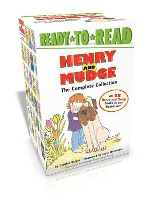 Henry and Mudge The Complete Collection: Henry and Mudge; Henry and Mudge in Puddle Trouble; Henry and Mudge and the Bedtime Thumps; Henry and Mudge in the Green Time; Henry and Mudge and the Happy Cat; Henry and Mudge Get the Cold Shivers; Henry and Mudg