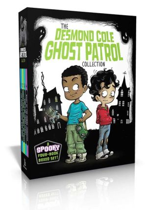 Book The Desmond Cole Ghost Patrol Collection: The Haunted House Next Door; Ghosts Don't Ride Bikes, Do They?; Surf's Up, Creepy Stuff!; Night of the Zombie Zookeeper
