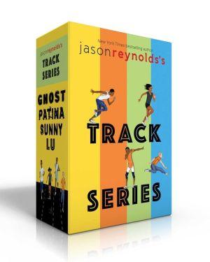 Book Jason Reynolds's Track Series: Ghost; Patina; Sunny; Lu