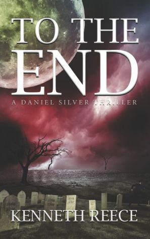 To The End: A Daniel Silver Thriller