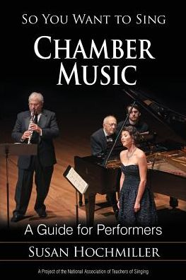 Book So You Want to Sing Chamber Music: A Guide for Performers