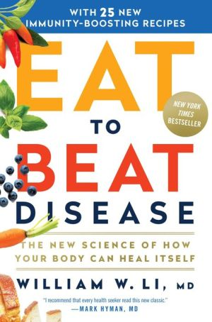 Free download of electronic books for android. Eat to Beat Disease: The New Science of How Your Body Can Heal Itself ePub DJVU PDB (English Edition) by William W Li