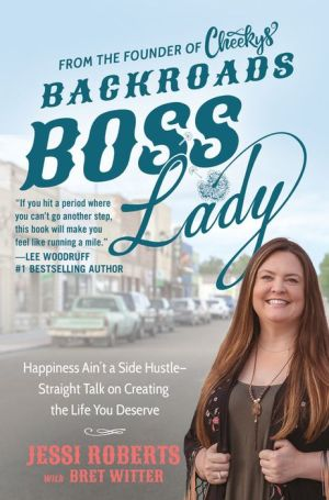 Book Backroads Boss Lady: Happiness Ain't a Side Hustle--Straight Talk on Creating the Life You Deserve