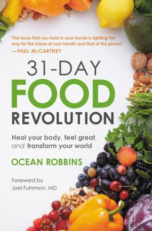 Book 31-Day Food Revolution: Heal Your Body, Feel Great, and Transform Your World