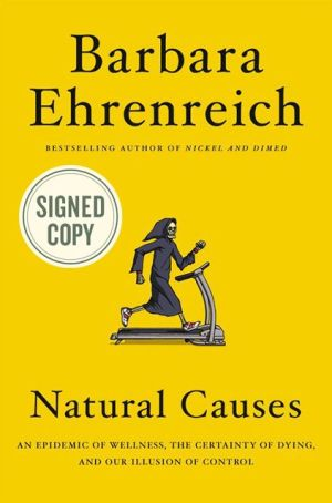 Book Natural Causes: An Epidemic of Wellness, the Certainty of Dying, and Killing Ourselves to Live Longer
