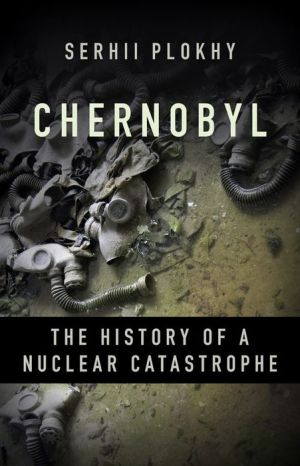 Book Chernobyl: The History of a Nuclear Catastrophe