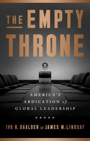 Book The Empty Throne: America's Abdication of Global Leadership