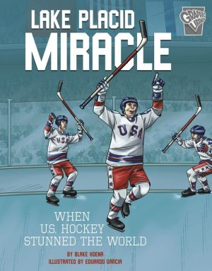Lake Placid Miracle: When U.S. Hockey Stunned the World