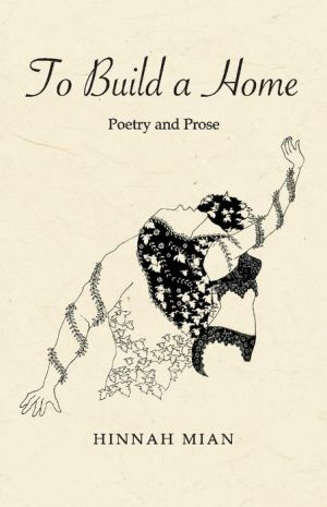 To Build a Home: Poetry and Prose