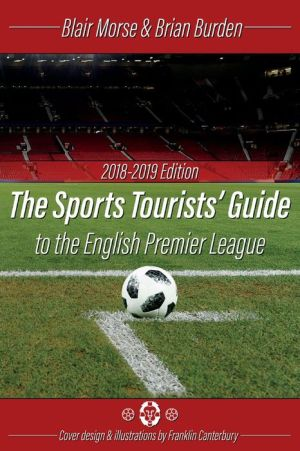 Book The Sports Tourists Guide to the English Premier League, 2018-19 Edition