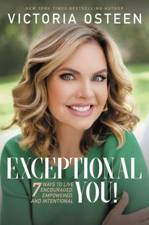 Book Exceptional You!: 7 Ways to Live Encouraged, Empowered, and Intentional