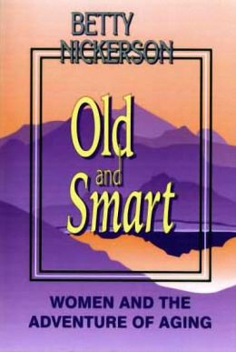 Old and Smart: Women and the Adventure of Aging