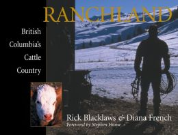 Ranchland: British Columbia's Cattle Country