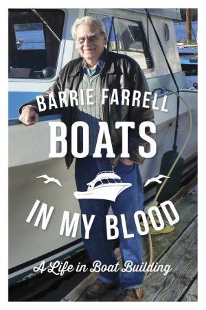 Boats in My Blood: A Life in Boatbuilding