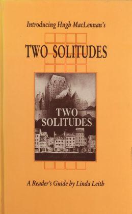 Introducing Hugh MacLennan's Two Solitudes